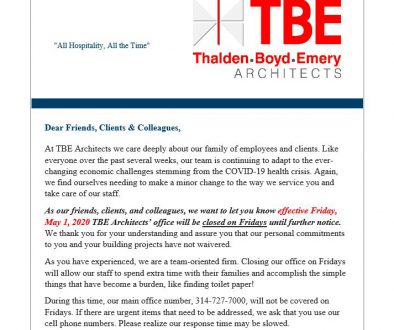 TBE Architects will be closed on Fridays due to COVID-19, until further notice.